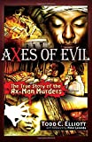 img - for Axes of Evil: The True Story of the Ax-Man Murders book / textbook / text book