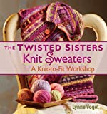 img - for Twisted Sisters Knit Sweaters book / textbook / text book