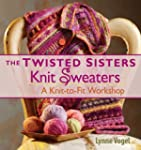 Twisted Sisters Knit Sweaters: A Knit...