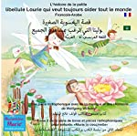 L'histoire de la petite libellule Laurie qui veut toujours aider tout le monde. Français - Arabe (Marie la coccinelle 2): qisat al-yu'suba a- s-sagira lulita al-ati targabu bimusa'adati al- gami' | Wolfgang Wilhelm
