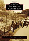 img - for Milwaukee County Zoo (Images of America Series) book / textbook / text book