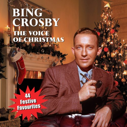 Bing Crosby- The Voice of Christmas: The Complete Decca Christmas ...