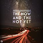 The Now and The Not Yet (feat. Hank M...