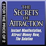 The Secrets of Attraction: Instant Manifestation; Attract Money Now; The Solution | [Joe Vitale]