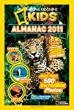National Geographic Kids Almanac 2011 (National Geographic Kids Almanac (Quality))