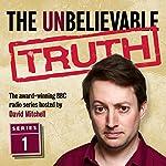 The Unbelievable Truth, Series 1 | Jon Naismith,Graeme Garden