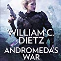 Andromeda's War: A Novel of the Legion of the Damned Audiobook by William C. Dietz Narrated by Isabelle Gordon