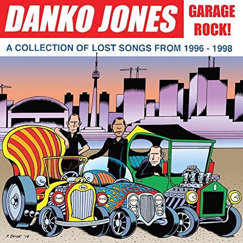 Vinilo : DANKO JONES - Garage Rock! A Collection Of Lost Songs From 1996