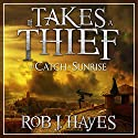 It Takes a Thief to Catch a Sunrise Audiobook by Rob J. Hayes Narrated by Schatzie Schaefers