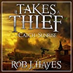 It Takes a Thief to Catch a Sunrise | Rob J. Hayes