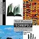 Technopoly: The Surrender of Culture to Technology (       UNABRIDGED) by Neil Postman Narrated by Jeff Riggenbach