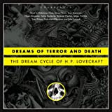 Dreams of Terror and Death: The Dream Cycle of H. P. Lovecraft (Unabridged)