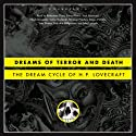 Dreams of Terror and Death: The Dream Cycle of H. P. Lovecraft Audiobook by H. P. Lovecraft Narrated by  uncredited