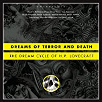 Dreams of Terror and Death: The Dream Cycle of H. P. Lovecraft (       UNABRIDGED) by H. P. Lovecraft Narrated by  uncredited