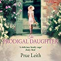 The Prodigal Daughter: The Food of Love Trilogy: Book 2 Audiobook by Prue Leith Narrated by Karen Cass