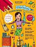 Kaplan ACT Strategies for Super Busy Students 2008 Edition: 15 Simple Steps (for students who don't want to spend their whole lives preparing for the test)