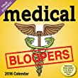 Medical Bloopers Day-to-Day - 2016 Boxed Calendar 5 x 5in