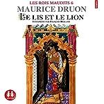 Le lis et le lion (Les rois maudits 6) | Maurice Druon