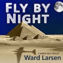 Fly by Night Audiobook by Ward Larsen Narrated by Tim Campbell