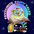 Once upon a Time: Favourite Fairy Tales Hörbuch von Mike Bennett, Tim Firth Gesprochen von: Rik Mayall, Tony Robinson, Andy Crane, Anita Harris, Lenny Henry, Emma Forbes, Bobby Davro