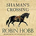 Shaman's Crossing: The Soldier Son Trilogy, Book 1 Audiobook by Robin Hobb Narrated by Jonathan Barlow