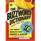 The Buzzword Dictionary: 1,000 Phrases Translated from Pompous to English (How America Speaks series) ~ John Walston