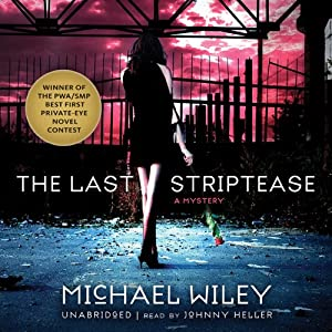 The Last Striptease: The Joseph Kozmarski Series, Book 1 | [Michael Wiley]