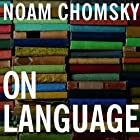 On Language: Chomsky's Classic Works 'Language and Responsibility' and 'Reflections on Language' Hörbuch von Noam Chomsky, Mitsou Ronat Gesprochen von: Fajer Al-Kaisi