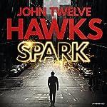 Spark | John Twelve Hawks