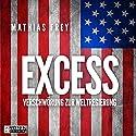 Excess: Verschwörung zur Weltregierung Audiobook by Mathias Frey Narrated by Matthias Lühn