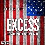Excess: Verschwörung zur Weltregierung   Mathias Frey