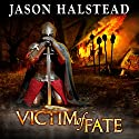 Victim of Fate: Blades of Leander, Book 2 Audiobook by Jason Halstead Narrated by Sean Wybrant