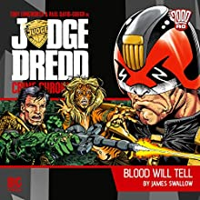 Judge Dredd - Crime Chronicles - Blood Will Tell (       UNABRIDGED) by James Swallow Narrated by Toby Longworth, Paul David-Gough