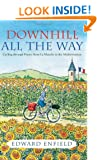 Downhill all the Way: From La Manche to the Mediterranean by Bike: Cycling Through France from La Manche to the Mediterranean