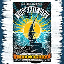 The White City Audiobook by Simon Morden Narrated by Thomas Judd