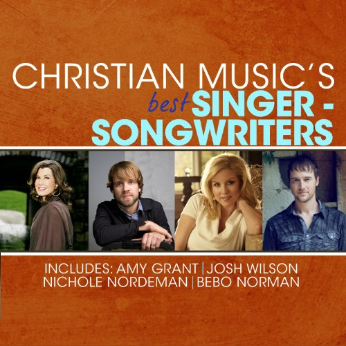 Christian Music's Best Singer-Songwriters