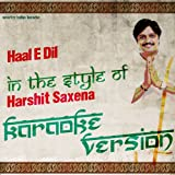 Haal E Dil (In the Style of Harshit Saxena) [Karaoke Version]