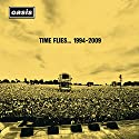 Oasis - Time Flies 1994-2009 (+DVD) (Edicion Limitada) (Clam) [Audio CD]<br>$1454.00