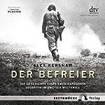 Der Befreier: Die Geschichte eines am...