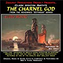 The Charnel God: Zothique Series (       UNABRIDGED) by Clark Ashton Smith Narrated by Reg Green