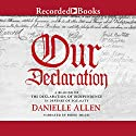 Our Declaration: A Reading of the Declaration of Independence in Defense of Equality Audiobook by Danielle Allen Narrated by Robin Miles