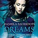 Dreams: The Sarah Midnight Trilogy, Book 1 Audiobook by Daniela Sacerdoti Narrated by Stephanie Cannon