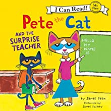 Pete the Cat and the Surprise Teacher Audiobook by James Dean Narrated by James Fouhey