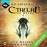 La Maison de la Sorcière (Cthulhu - Le mythe 7) | Howard Phillips Lovecraft