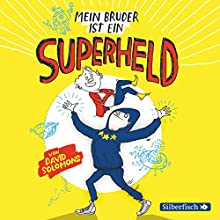 Mein Bruder ist ein Superheld (       gekürzt) von David Solomons Gesprochen von: Martin Baltscheit