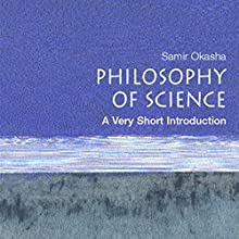The Philosophy of Science: A Very Short Introduction (       UNABRIDGED) by Samir Okasha Narrated by Peter Ganim