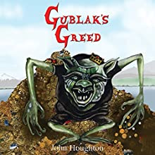 Gublak's Greed: The Oswain Tales Book 2 (       UNABRIDGED) by John Houghton Narrated by Jus Sargeant
