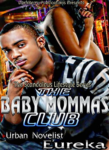 The Baby Mamma's Club  Episode 1 (E -book short): Episode 1 (The scandolous Lifestyle 2) (Eureka Street Kindle compare prices)