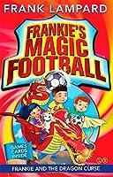 Frankie's Magic Football: 07 Frankie and the Dragon Curse