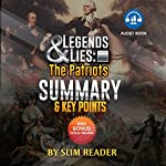 Legends and Lies: The Patriots | Summary & Key Points with Bonus Critics Review |  Slim Reader